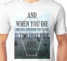 the only kingdom youll see Unisex T-Shirt