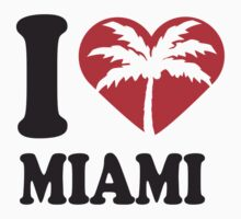 I Love Miami Beach by Style-O-Mat