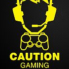Caution Gaming In Progress Poster by GeekGamer