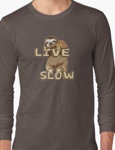Cute Sloth - LIVE SLOW Long Sleeve T-Shirt