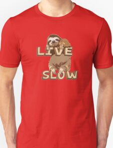 Cute Sloth - LIVE SLOW Unisex T-Shirt