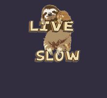 Cute Sloth - LIVE SLOW Womens Fitted T-Shirt
