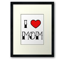 I HEART MOM Framed Print