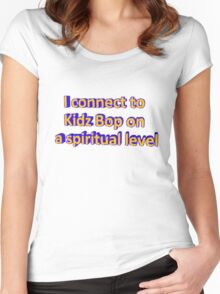 I Connect to Kidz Bop On a Spiritual Level Women's Fitted Scoop T-Shirt