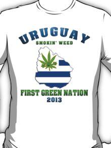 Uruguay Marijuana - First Green Nation 2013 T-Shirt