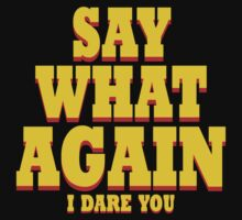 Pulp Fiction - Say what again I dare you by Lamamelle
