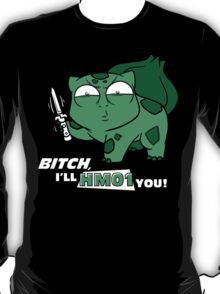 I'll HM01 you T-Shirt