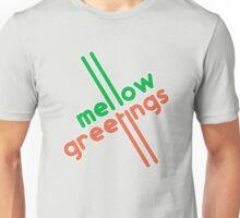 Mello Greetings Unisex T-Shirt