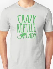 CRAZY REPTILE LADY Unisex T-Shirt