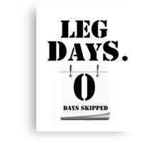 Zero Leg Days Skipped Canvas Print