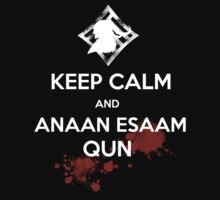 Keep Calm And Anaan Esaam Qun  by Shadyfolk