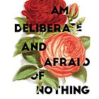 I Am Deliberate  by Alesia Fisher