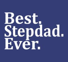 Best STEPDAD Ever by omadesign