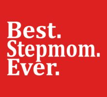 Best Stepmom Ever. by omadesign