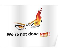 Miscellaneous - we're not done yet - light Poster