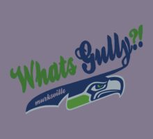 Whats gully? (SEAHAWKS)  by Diggsrio