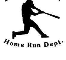 Property Of Home Run Dept by kwg2200
