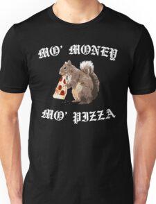 Funny Squirrel - Mo Money, Mo Pizza Unisex T-Shirt