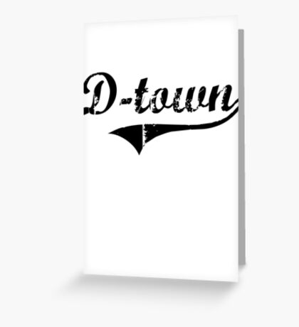 D-Town Greeting Card