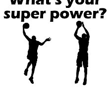 I Score What's Your Super Power by kwg2200