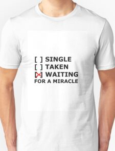 Relationship Status: Miracle T-Shirt
