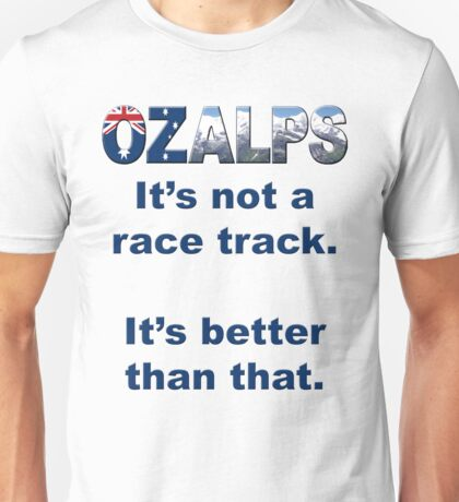 It's not a race track for black or dark coloured t-shirts. Unisex T-Shirt