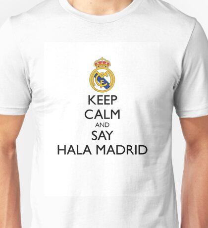 KEEP CALM AND SAY HALA MADRID Unisex T-Shirt