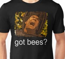 Got bees? Unisex T-Shirt