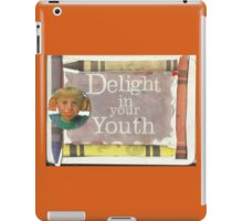 Delight (In Your Youth) iPad Case/Skin