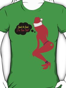 ټ♪♥Spank Me Santa, I've been Bad-Naughty-Fun X-Mas Clothing & Stickers♥♪ټ    T-Shirt