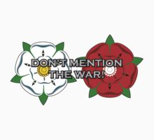 Don't Mention The War! (War of the Roses Style) by Killavoddy