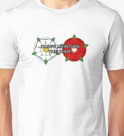 Don't Mention The War! (War of the Roses Style) Unisex T-Shirt