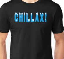 Chillax Unisex T-Shirt