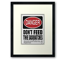 Don't The Feed Sasquatches  Framed Print