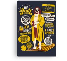 The Dude Quotes Canvas Print