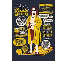 The Dude Quotes Photographic Print