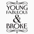 Young, Fabulous, and Broke by Look Human