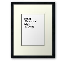 Miscellaneous - putting Descartes before D'Orsay - light Framed Print