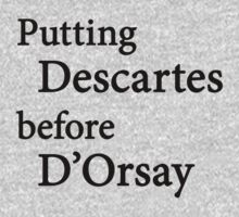 Miscellaneous - putting Descartes before D'Orsay - light Baby Tee