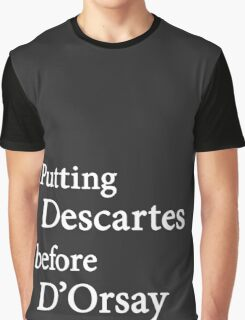 Miscellaneous - putting Descartes before D'Orsay - dark Graphic T-Shirt
