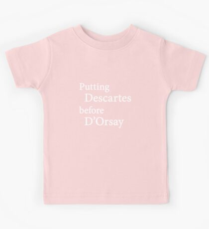 Miscellaneous - putting Descartes before D'Orsay - dark Kids Tee