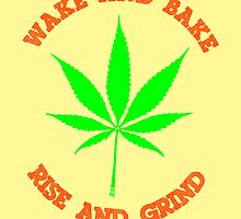 Wake and Bake - Rise and Grind by mouseman