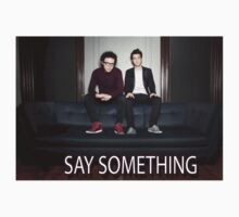 Say Something by bettinger22