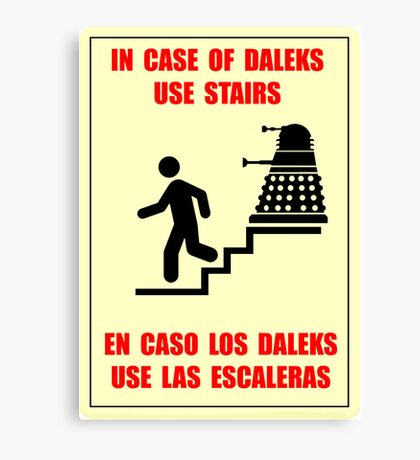 In Case of Daleks Use Stairs Canvas Print