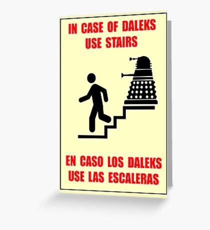 In Case of Daleks Use Stairs Greeting Card