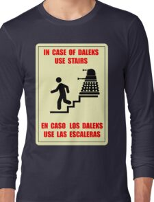 In Case of Daleks Use Stairs Long Sleeve T-Shirt