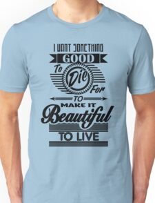 Beautiful to Live (typography) Unisex T-Shirt