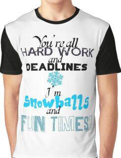 Hard Work, Deadlines, Snowballs, Fun Times Graphic T-Shirt