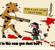 'Not to this cow you dont bud'! by Matterotica