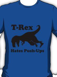 T-Rex Hates Push Ups Funny Dinosaur T-Shirt